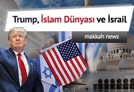 Trump, İslam Dünyası ve İsrail